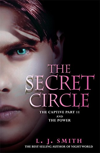 The Secret Circle: 2: The Captive: The Captive Part 2 and The Power