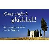 Ganz einfach glücklich! - Textkarten: 32 ermutigende Texte von Joel Osteen.