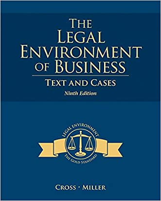 The Legal Environment of Business: Text and Cases written by Frank B. Cross