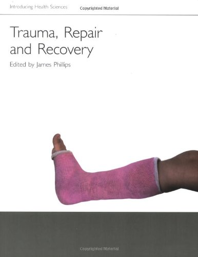 Trauma, Repair and Recovery (Introducing Health Science)