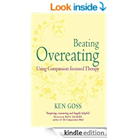 The Compassionate Mind Approach to Beating Overeating (Overcoming)