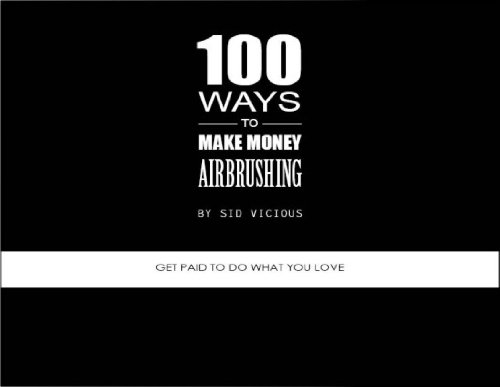 100 Ways To Make Money Airbrushing 2010