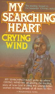 My Searching Heart: A Biographical Novel, Crying Wind