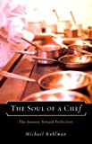 Soul of a Chef: The Journey Toward Perfection (067089155X) by Michael Ruhlman