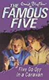 Five Go Off in a Caravan (Famous Five)