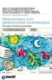echange, troc John Cavanagh, J Mander - Alternatives à  la globalisation économique. Un monde meilleur est possible