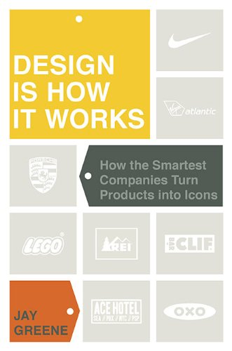Design Is How It Works: How the Smartest Companies