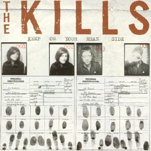 The Kills - Keep on Your Mean Side - Zortam Music