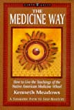 The Medicine Way: A Shamanic Path to Self Mastery