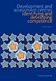 img - for [(Development and Assessment Centres: Identifying and Developing Competence )] [Author: Charles Woodruffe] [Jan-2007] book / textbook / text book