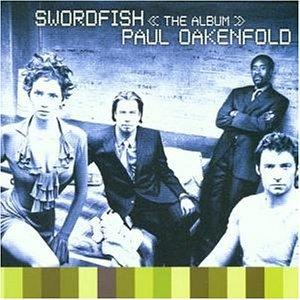 Paul Oakenfold - Passwort: Swordfish (Swordfish) - Zortam Music
