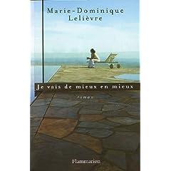 Je vais de mieux en mieux - Marie-Dominique Lelièvre