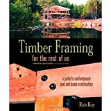 img - for Timber Framing for the Rest of Us: A Guide to Contemporary Post and Beam Construction [Paperback] [2004] Rob Roy book / textbook / text book