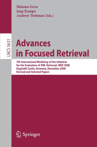 Advances In Focused Retrieval: 7Th International Workshop Of The Initiative For The Evaluation Of Xml Retrieval, Inex 2008, Dagstuhl Castle, Germany, ... Applications, Incl. Internet/Web, And Hci)