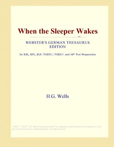 When the Sleeper Wakes (Webster's German Thesaurus Edition)