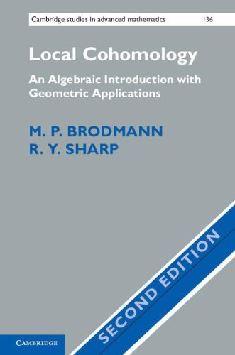 Local Cohomology: An Algebraic Introduction with Geometric Applications (Cambridge Studies in Advanced Mathematics)