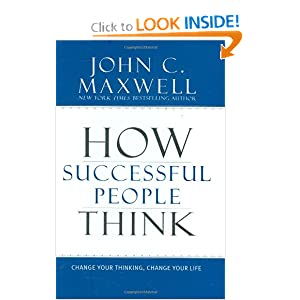 Change Your Thinking, Change Your Life - John C. Maxwell