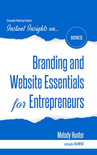 Branding and Website Essentials for Entrepreneurs (Instant Insights)