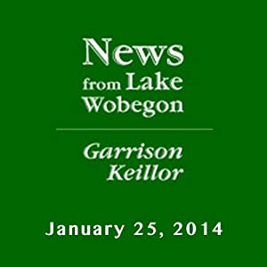 The News from Lake Wobegon from A Prairie Home Companion, January 25, 2014 | [Garrison Keillor]