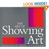 The Art of Showing Art: Revised and Updated