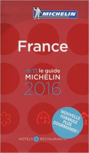 MICHELIN Guide France 2016: Hotels & Restaurants (Michelin Red Guide France) (French Edition)