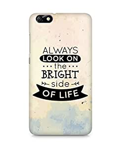 Amez Always look on the Bright Side of Life Back Cover For Huawei Honor 4X