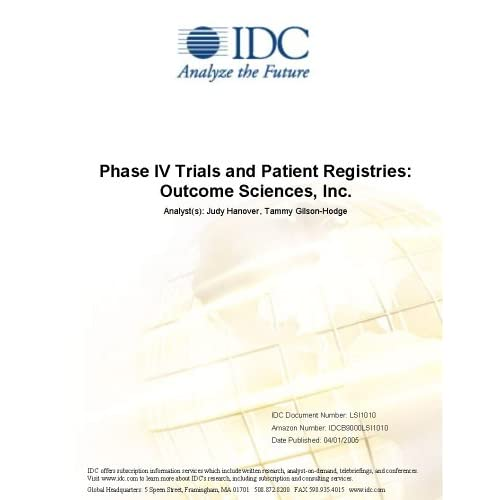 Phase IV Trials and Patient Registries: Outcome Sciences, Inc. IDC and Ellen H. Julian