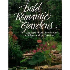 Bold Romantic Gardens: The New World Landscapes of Oehme and Van Sweden (Bold New World compare prices)