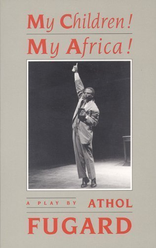 My Children! My Africa!: A Play