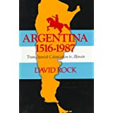 Argentina, 1516-1987: From Spanish Colonization to Alfons�n ~ David Rock