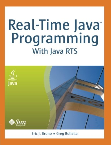 Real-Time Java Programming:With Java RTS: With the Java Real-Time System