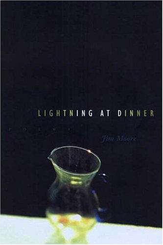 Lightning at Dinner: Poems