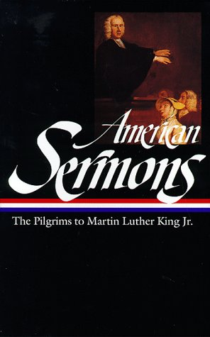 American Sermons: The Pilgrims To Martin Luther King Jr. (Library Of America)
