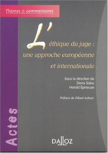 L'éthique des juges : Une approche européenne et internationale