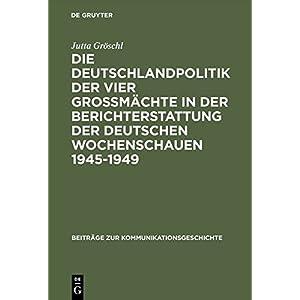 Die Deutschlandpolitik der vier Großmächte in der Berichterstattung der deutschen Wochenschauen 19