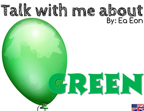 talk-with-me-about-green-talk-with-me-about-colours-book-1-english-edition