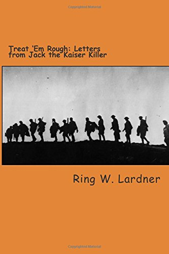 Treat 'Em Rough: Letters From Jack The Kaiser Killer
