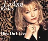 LeAnn Rimes How do I live (2 versions, 1997)