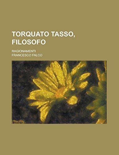 Torquato Tasso, Filosofo; Ragionamenti
