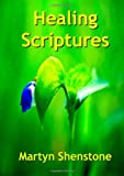 Martyn Shenstone Healing Scriptures: Jesus said 'If you abide in Me, and My words abide in you, you will ask what you desire, and it shall be done for you.' God's Word must abide in our hearts for it to bring results.