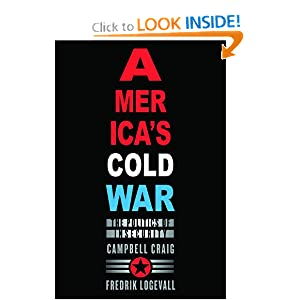 America's Cold War: The Politics of Insecurity Campbell Craig