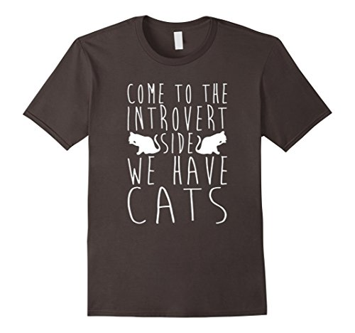 COME TO THE INTROVERT SIDE WE HAVES CATS TSHIRT