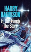 Harry Harrison - In Our Hands the Stars