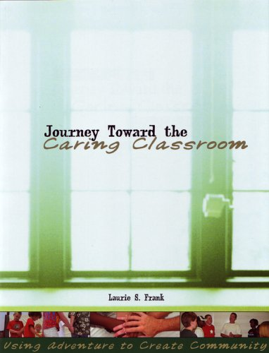 Journey Toward the Caring Classroom: Using Adventure to...