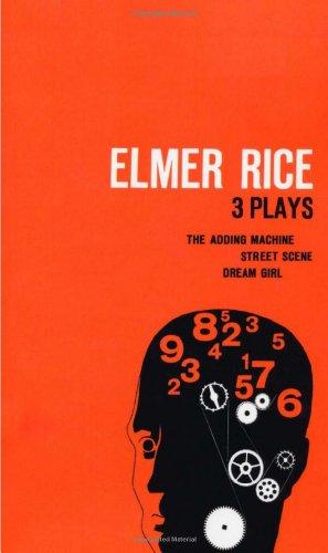 Elmer Rice: Three Plays: The Adding Machine, Street Scene...