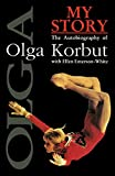 Olga Korbut My Story. The Autobiography of Olga Korbut.