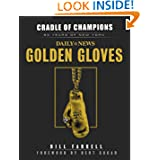 Cradle of Champions: 80 Years of New York Daily News Golden Gloves