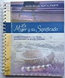 img - for The Significant Woman Participant Book in Spanish (La Mujer y su Significado- Guia de la Participante book / textbook / text book
