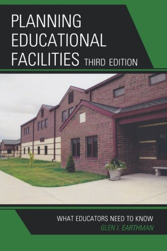 Planning Educational Facilities: What Educators Need to Know
