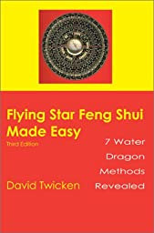 Flying Star Feng Shui Made Easy: Third Edition